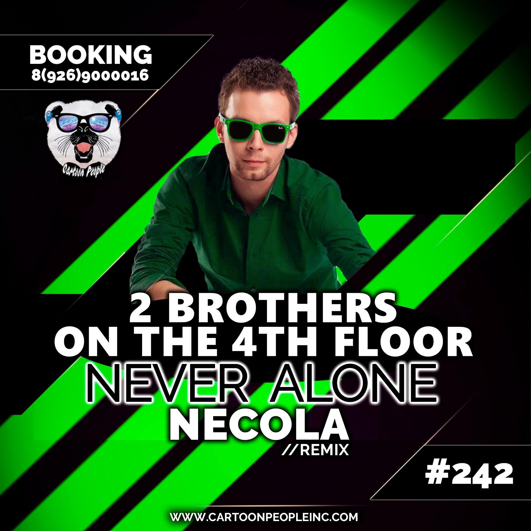 2 Brothers On The 4th Floor   Never Alone (NECOLA Remix) Radio U2013 Necola