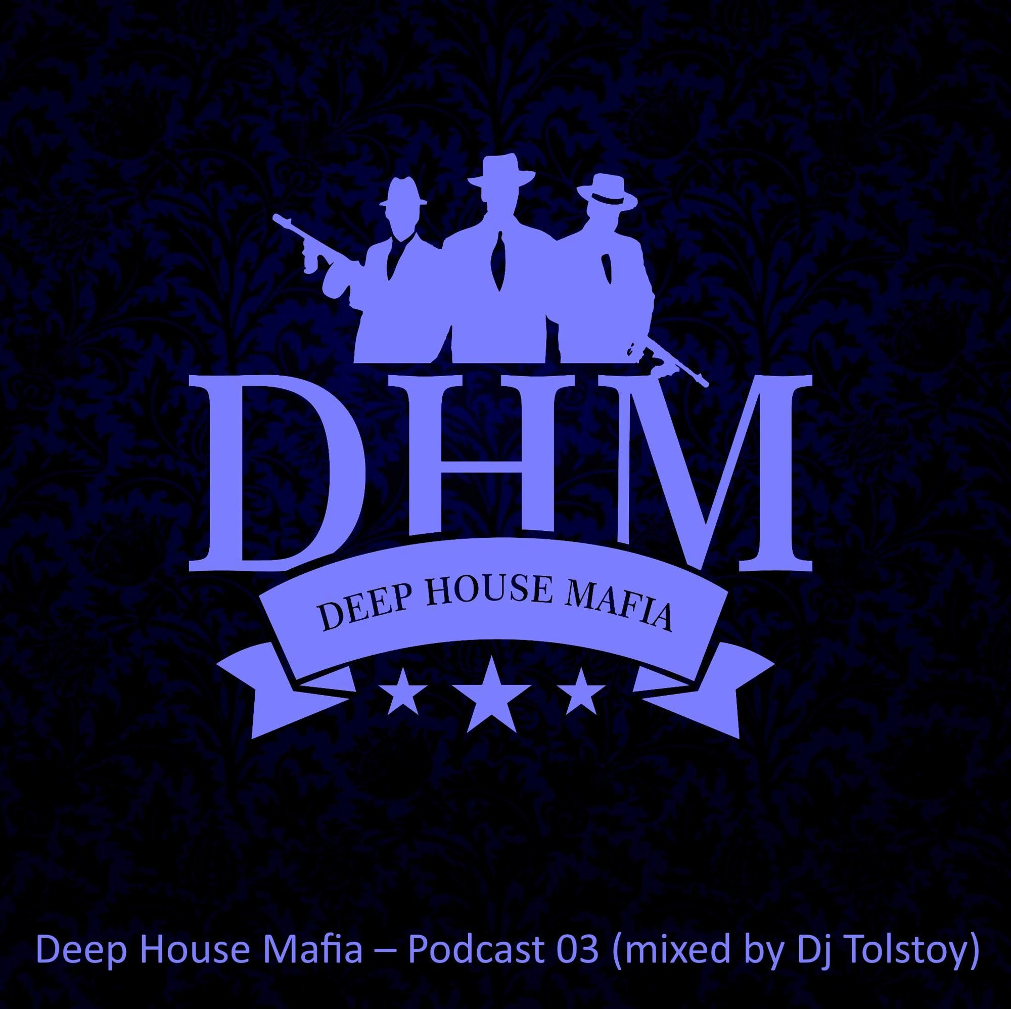 Deep house mafia podcast 03 mixed by dj tolstoy for House music podcast