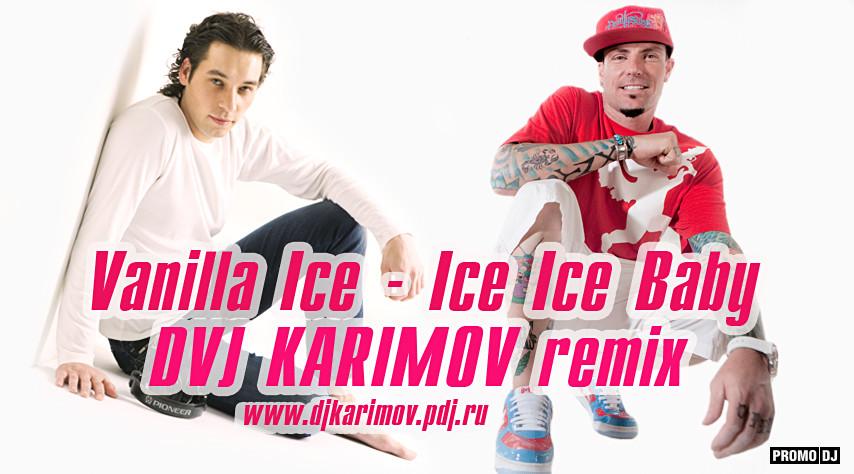 Vanilla ice - ice ice baby (dvj karimov remix)