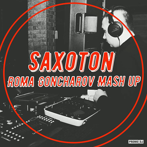 Mike Prado & Melnikoff feat. Alexx Slam x Starkoff & Gappa x Krajno x Khia x Fatman Scoop - Saxoton (Roma Goncharov Mash Up) [2018]