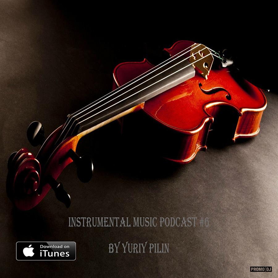 Yuriy Pilin – Instrumental Music Podcast #6 Yuriy Pilin podcast