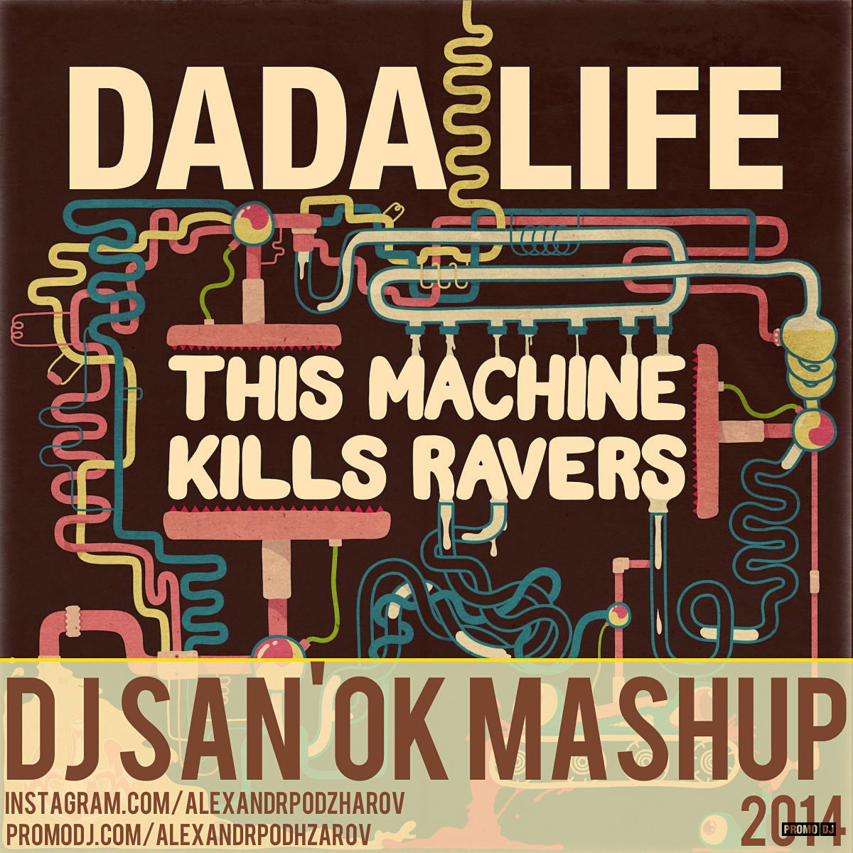 Dada Life - This Machine Kills Ravers (Dj San'ok Mash-Up)