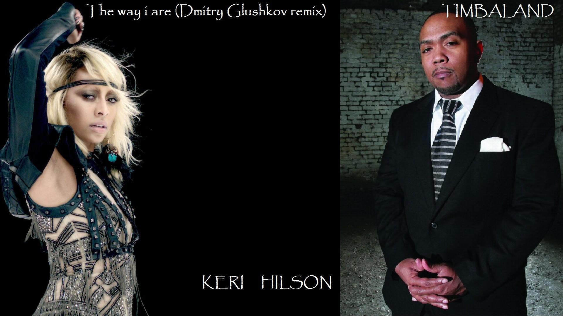 Timbaland feat  Keri Hilson – The way i are (Dmitry Glushkov