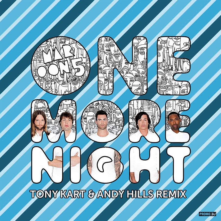 Maroon 5 - One More Night (Tony Kart & Andy Hills Remix)