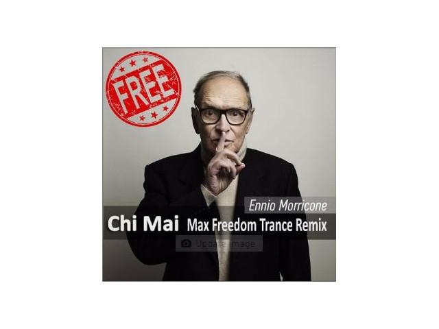Ennio Morricone - Chi Mai (Max Freedom Trance Remix) – Max