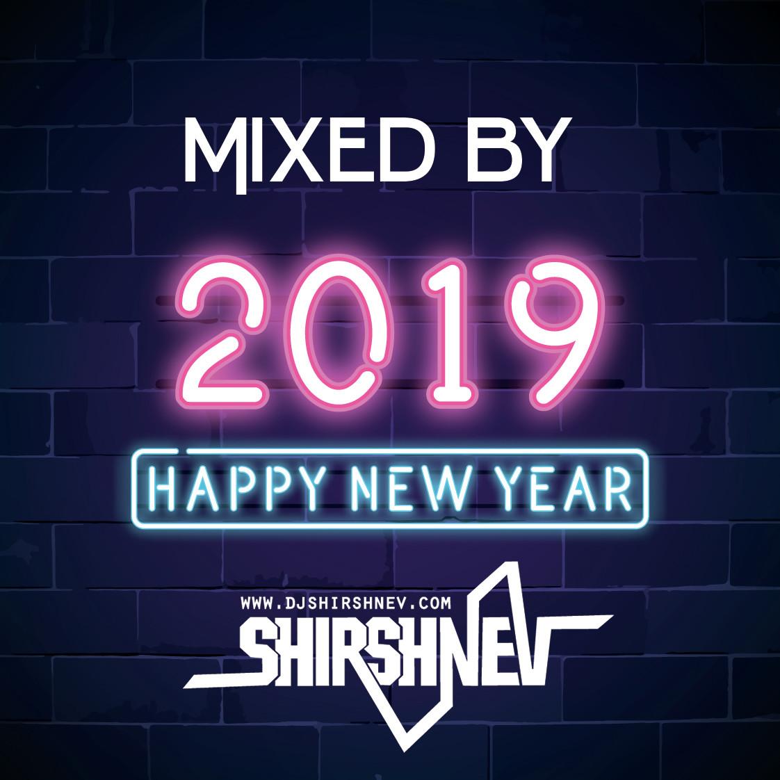 Hny 2019: HNY 2019 Mixed By Shirshnev