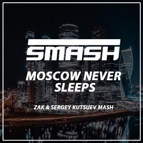 DJ Smash x Denis First   Reznikov - Moscow Never Sleeps (Zak   Sergey  Kutsuev Mash) ff7e2b55e2942