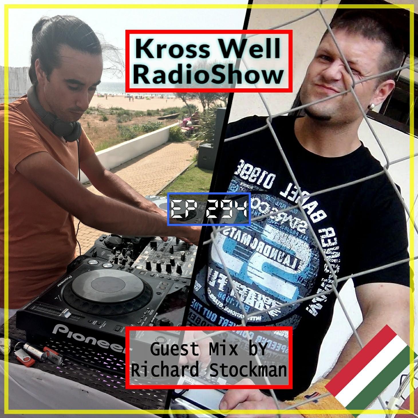 Kross Well RadioShow [Guest Mix by Richard Stockman] #294