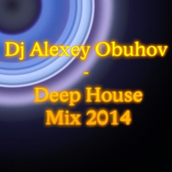 Dj alexey obuhov deep house mix august 2014 cd 4 dj for Deep house 2000
