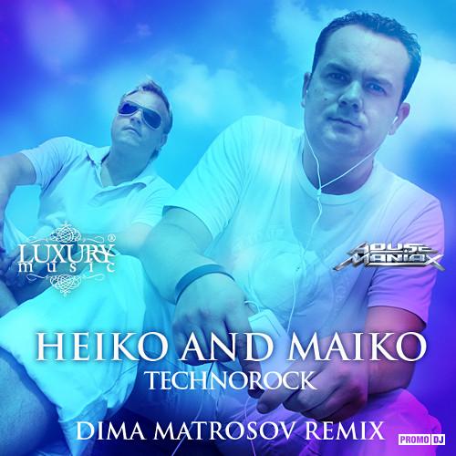 Heiko and Maiko - Technorock (Dima Matrosov Remix)