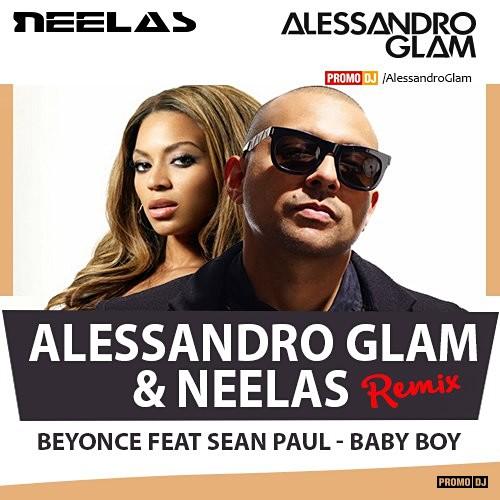Beyonce feat Sean Paul - Baby Boy (Alessandro Glam & Neelas Remix) [2017]