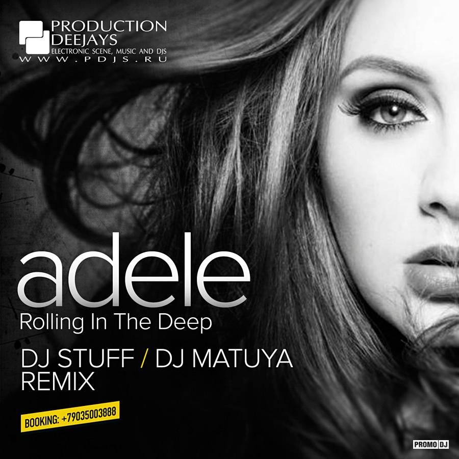 Adele - Rolling in the Deep (DJ STUFF, DJ MATUYA REMIX) – DJ