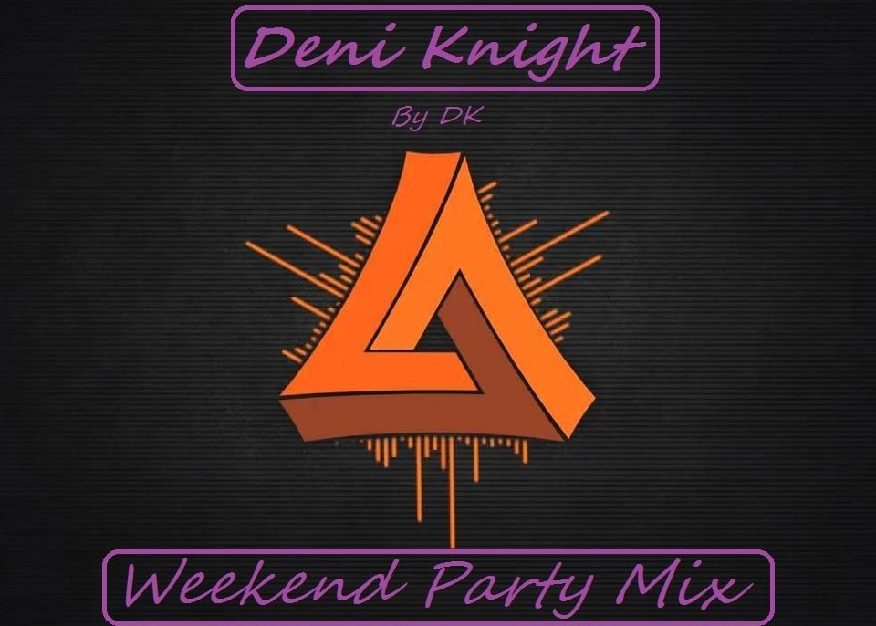 Deni Knight - Weekend Party Mix – Deni Knight 1ba02b58f6af9