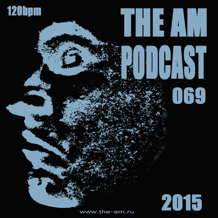The AM Podcast 069 part 2: March 2015 Studio Mix