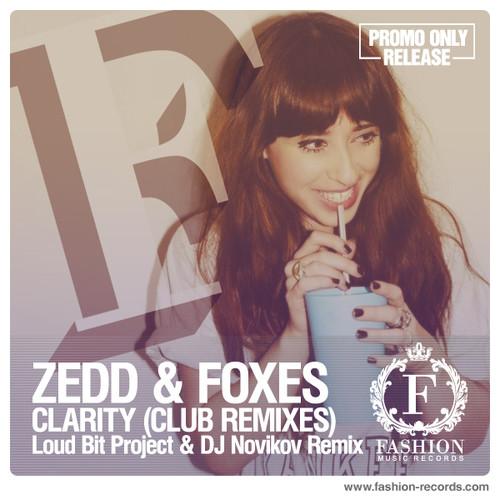 zedd feat foxes clarity loud bit project amp dj novikov