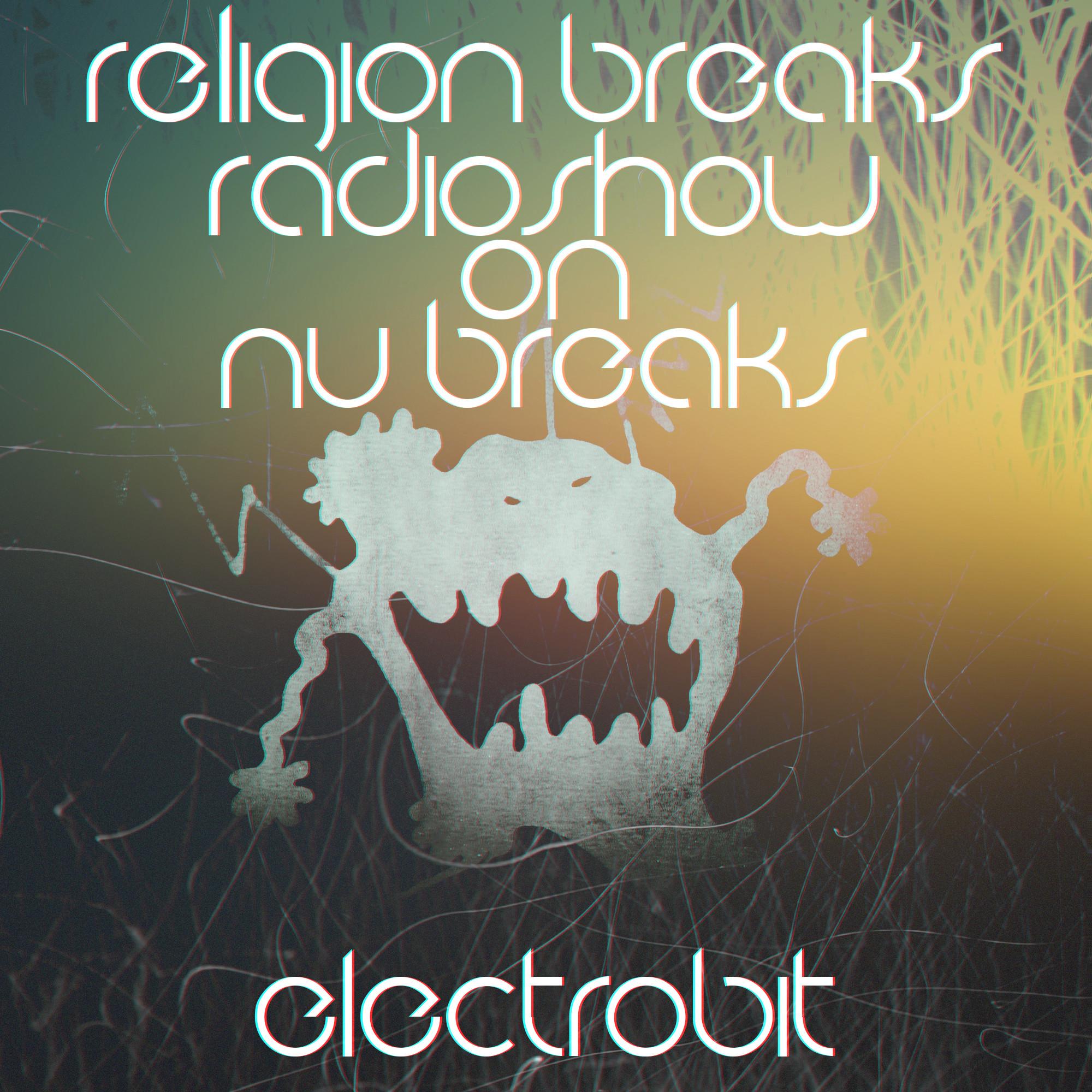 ElectroBiT - Religion Breaks Radioshow 118 (08 08 19) #118 – ElectroBiT