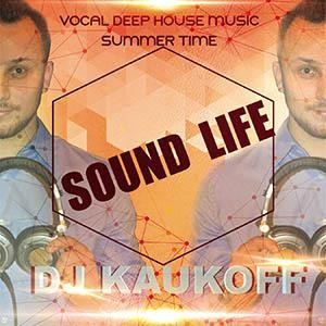Dj kaukoff sound life vocal deep house music summer time for 2000s house music