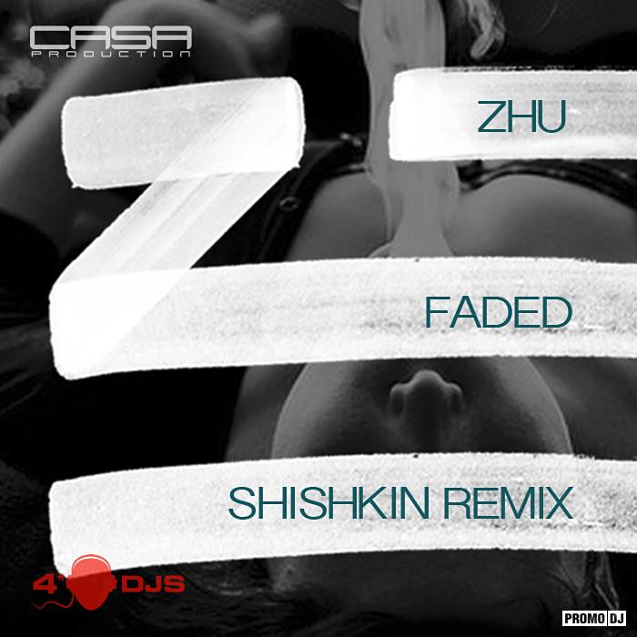 ZHU - Faded (DJ Shishkin Remix)