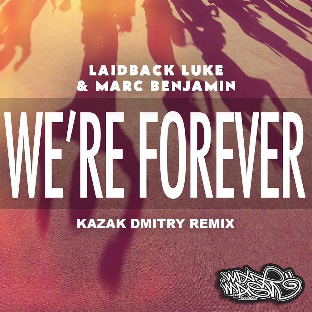 Laidback Luke & Marc Benjamin - We're Forever (Kazak Dmitry Remix