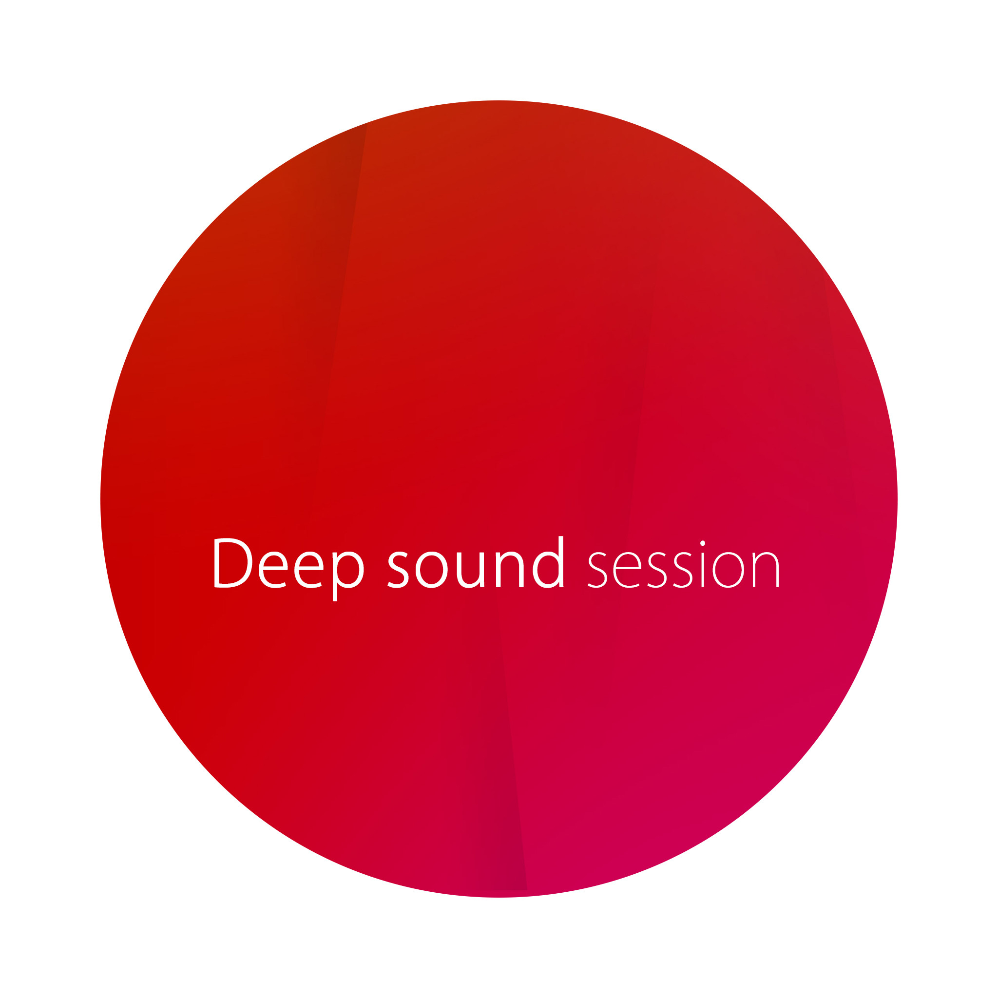 Deep sound session