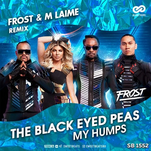 The Black Eyed Peas - My Humps (Frost & M Laime Remix) - SWEET BEATS