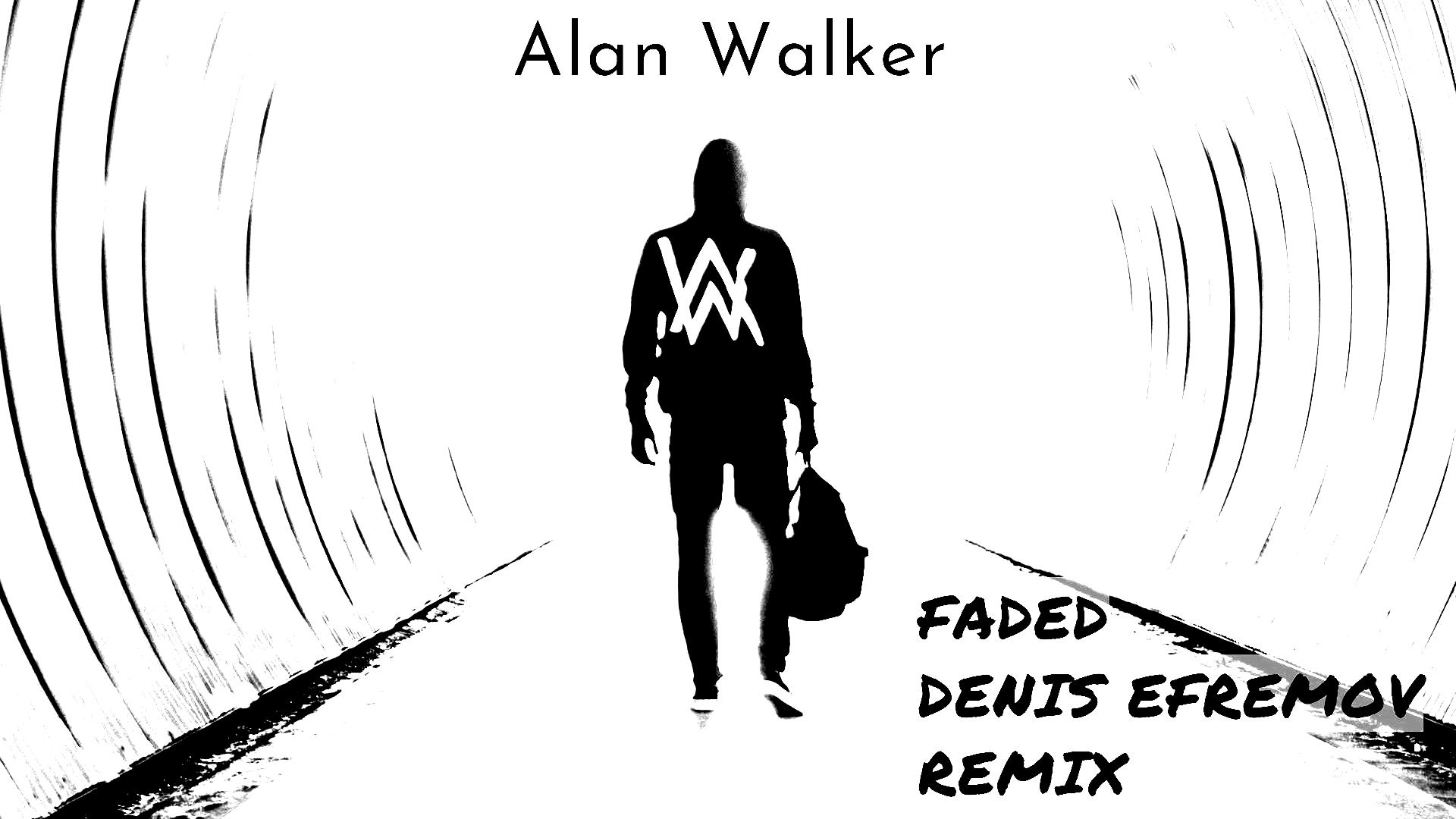 Alan Walker Faded (Denis Efremov Remix) – DENIS EFREMOV