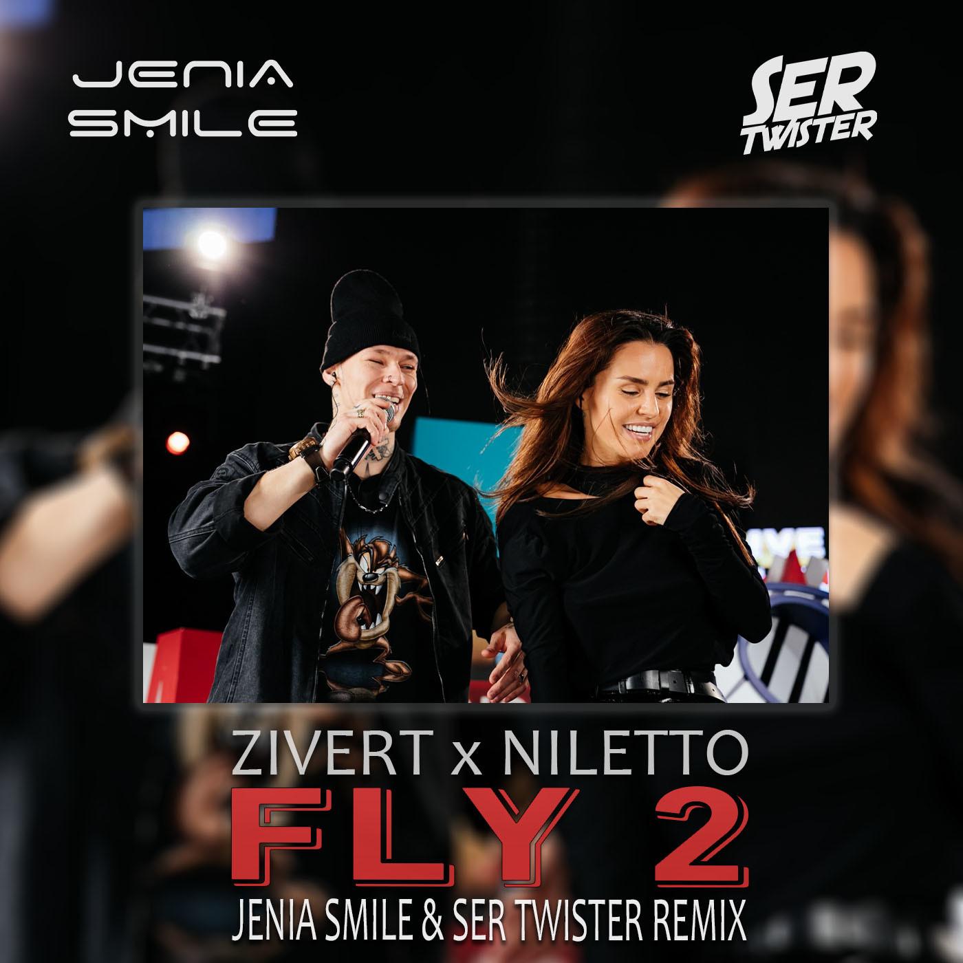 Zivert, NILETTO - Fly 2 (Jenia Smile & Ser Twister Remix)