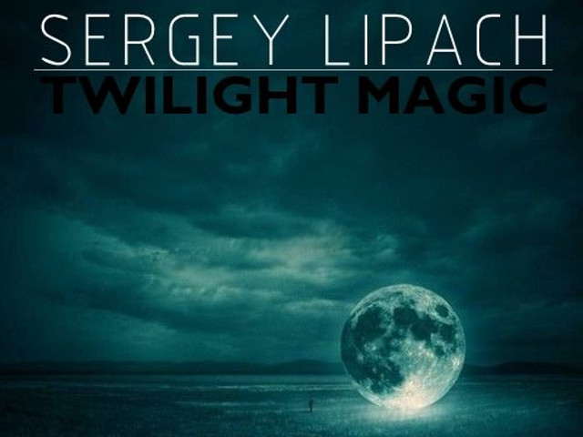 sergey lipach twilight magic