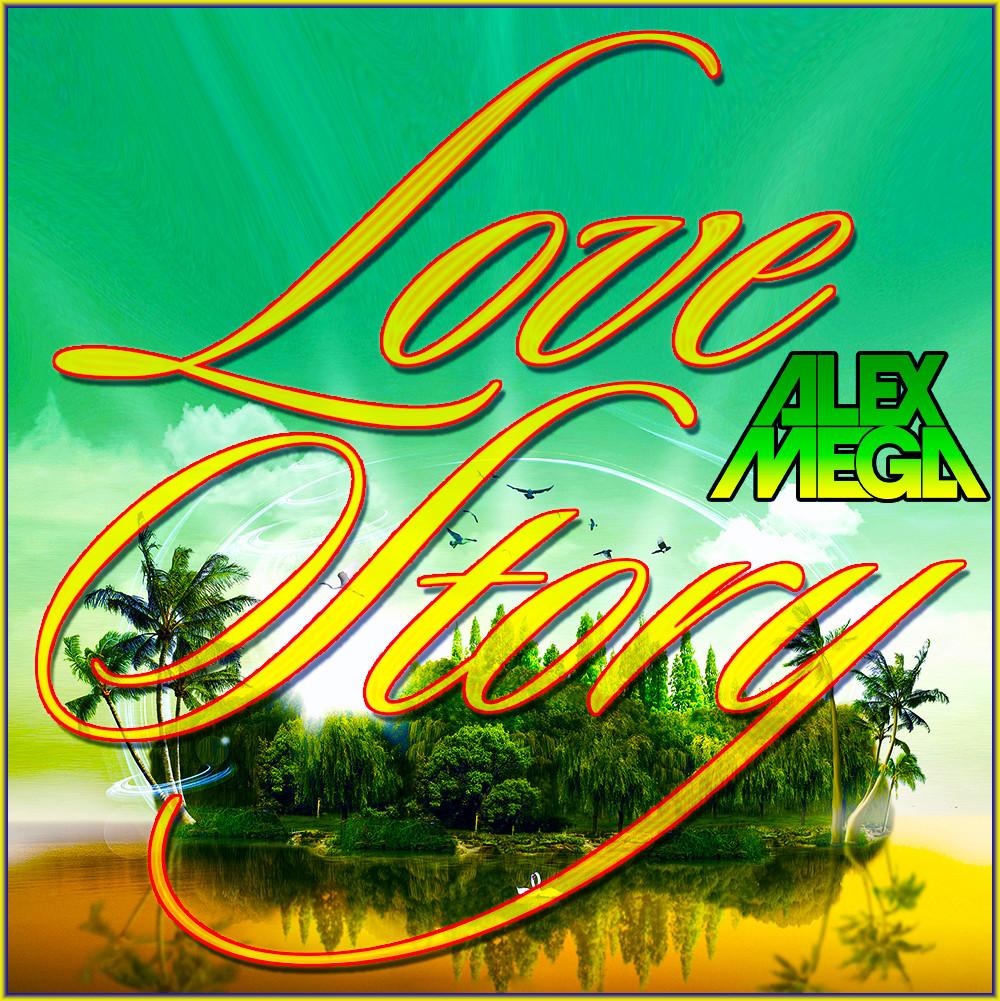 DJ Alex Mega - Love Story (russian version) - 2020
