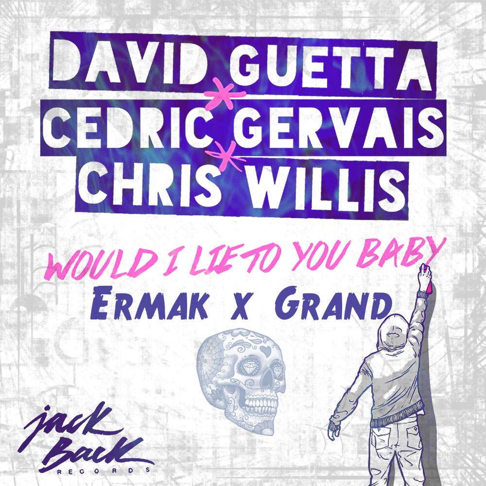 DAVID GUETTA CEDRIC GERVAIS GUETT WOULD I LIE TO YOU СКАЧАТЬ БЕСПЛАТНО