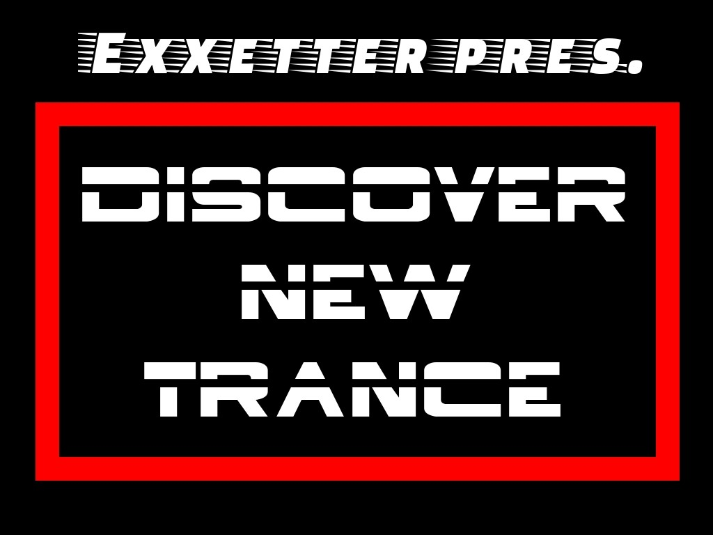 Exxetter - Discover New Trance 161 (2019-08-11) #161 – Exxetter