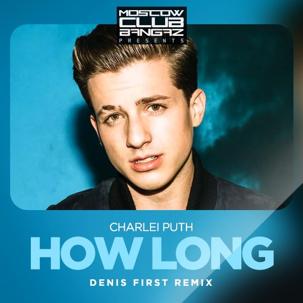 Long Lachi Song Mp3 Download V: How Long (Denis First Remix)