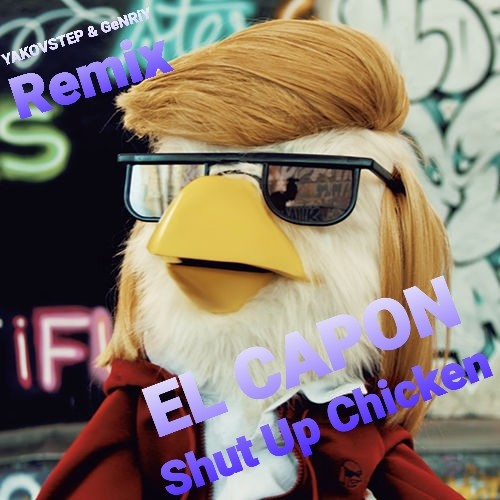El Capon - Shut Up Chicken (Dobrynin Remix)