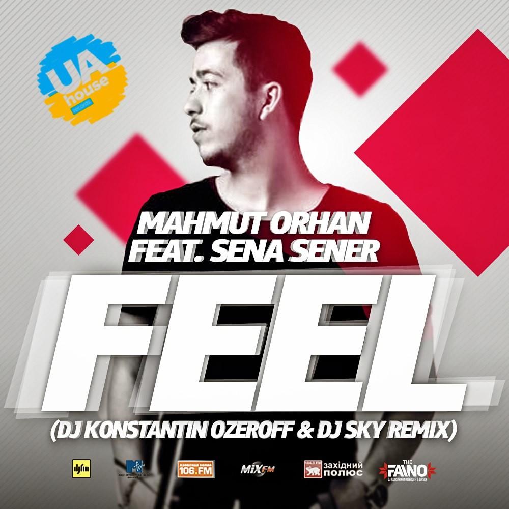 Mahmut Orhan Feat Sena Sener Feel Dj Konstantin Ozeroff Dj