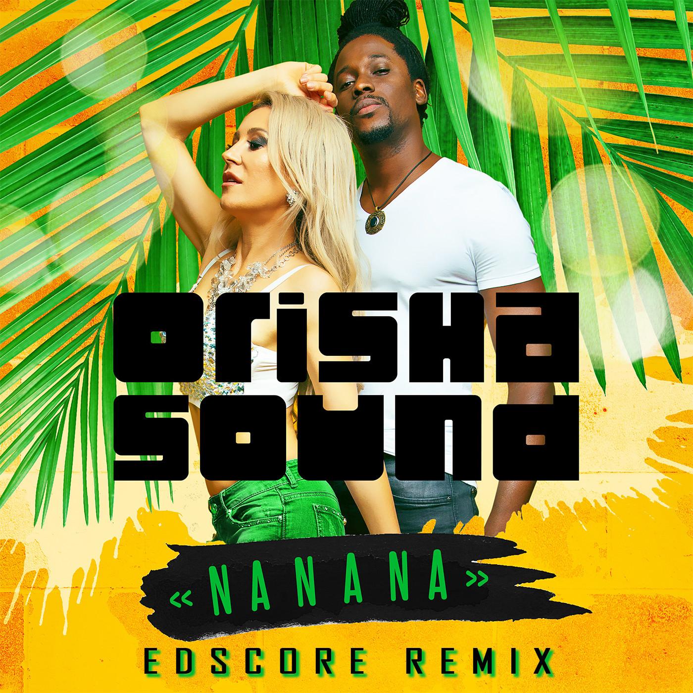 Orisha Sound - Na Na Na (EDscore Remix)