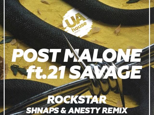 Post Malone, 21 Savage - Rockstar (Shnaps & Anesty Remix) – SHNAPS