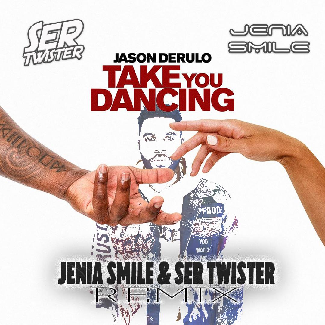 Jason Derulo - Take You Dancing (Jenia Smile & Ser Twister Remix)