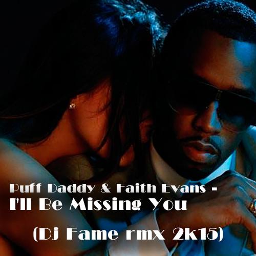 I'll Be Missing You (DJ Fame