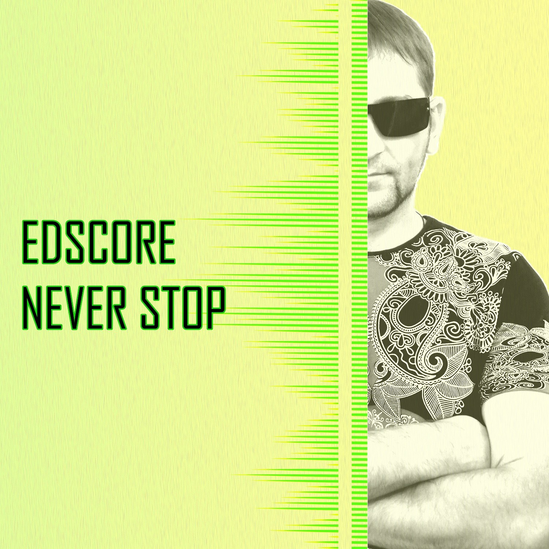 EDscore - Never Stop