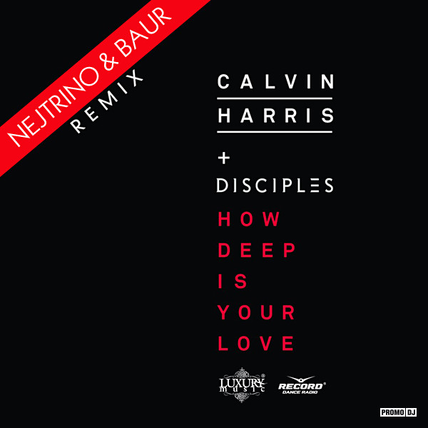 Calvin Harris & Disciples - How Deep Is Your Love (Nejtrino & Baur Remix)