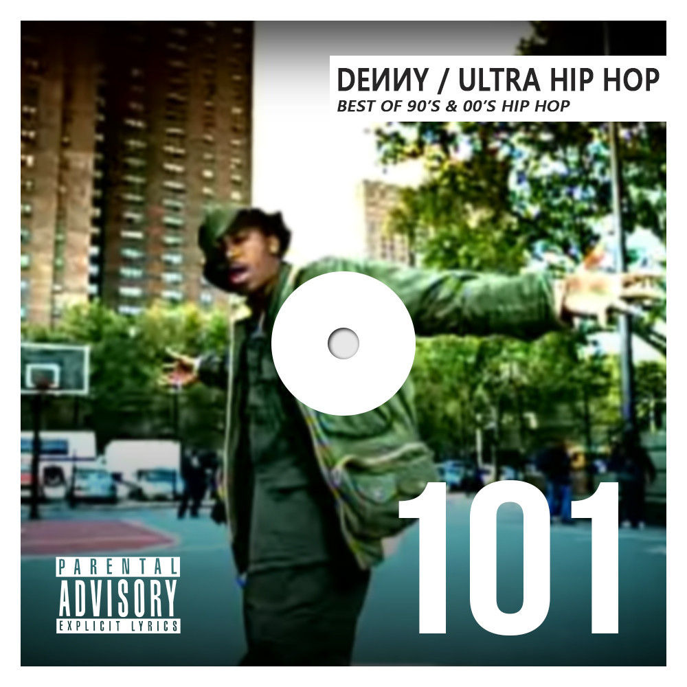 Denny - IHY 101 - Ultra Hip Hop - Best Of 90's & 00's Hip Hop Hits
