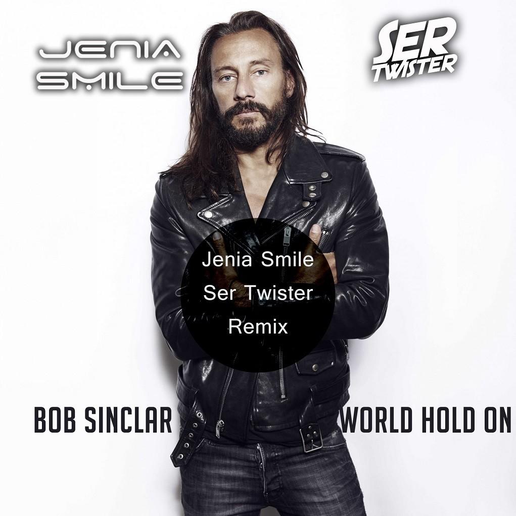 Bob Sinclair ft. Steve Edwards - World Hold On (Jenia Smile & Ser Twister Remix)
