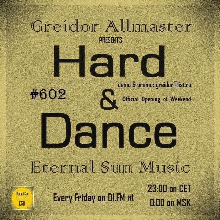 Hard & Dance #602 (ESM Show) on[DI-FM] - Mixed by Greidor