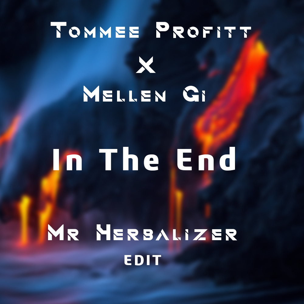 Tommee Profitt x Mellen Gi - In The End (MrHerbalizer Edit