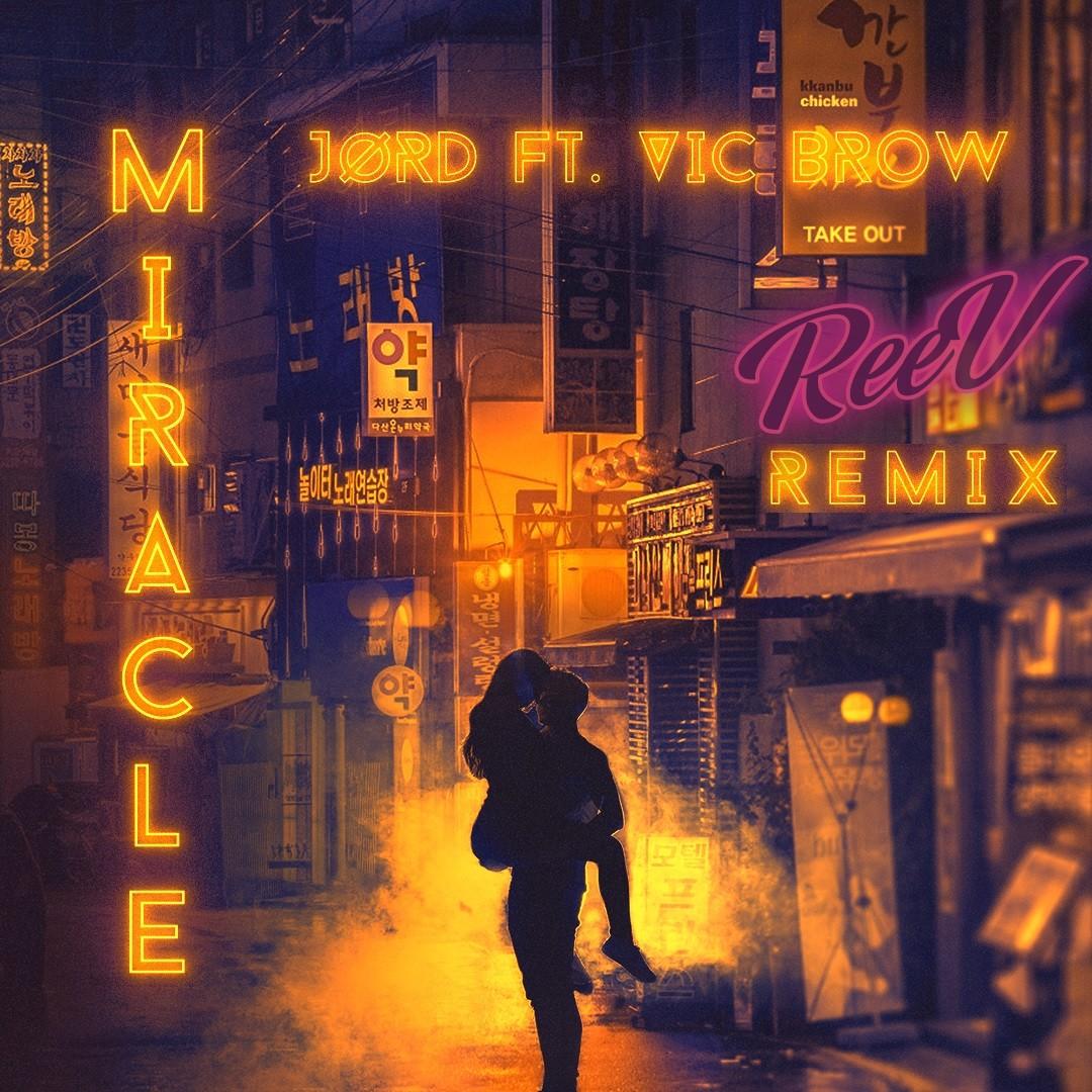 JØRD ft. Vic Brow - Miracle (Reev Remix)