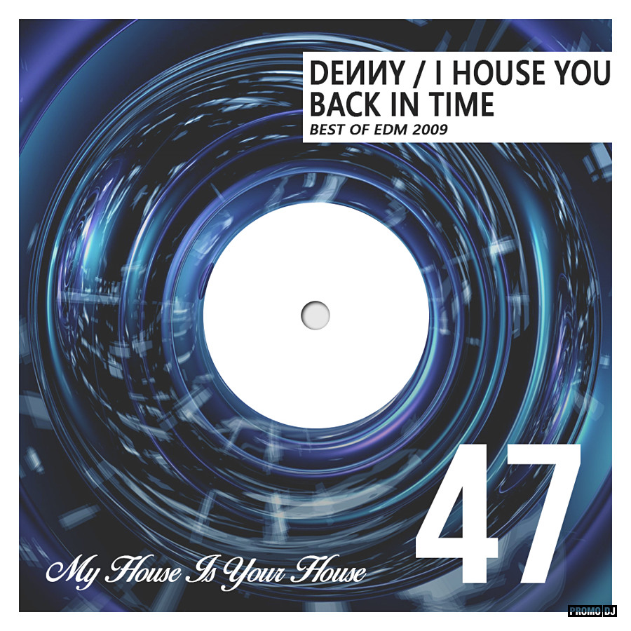 Denny - I House You 47 - Back In Time (EDM 2009) – DENNY