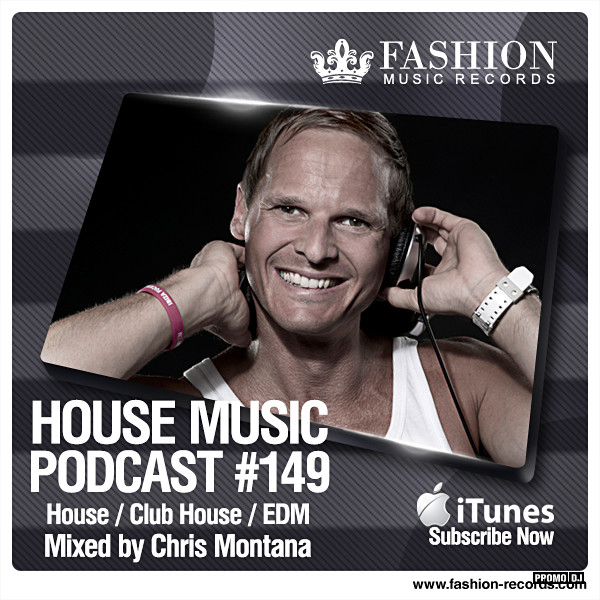Fashion Music Records - House Music Podcast 149 (Chris Montana Mix)