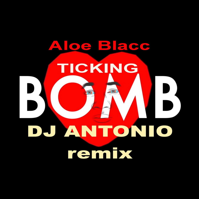 Aloe Blacc - Ticking Bomb (Dj Antonio Extended Remix)