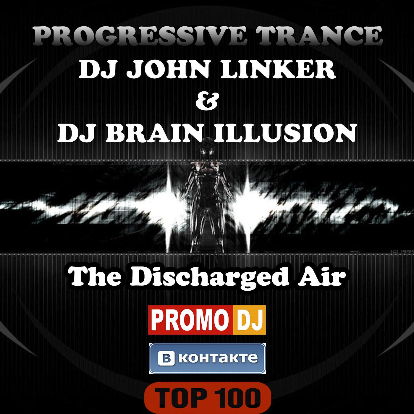 Dj John Linker & Dj Brain iLLusion - The Discharged Air (Progressive