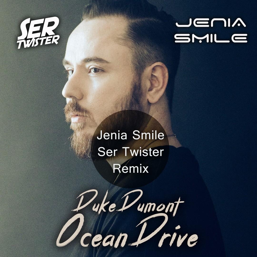 Duke Dumont - Ocean Drive (Jenia Smile & Ser Twister Remix)
